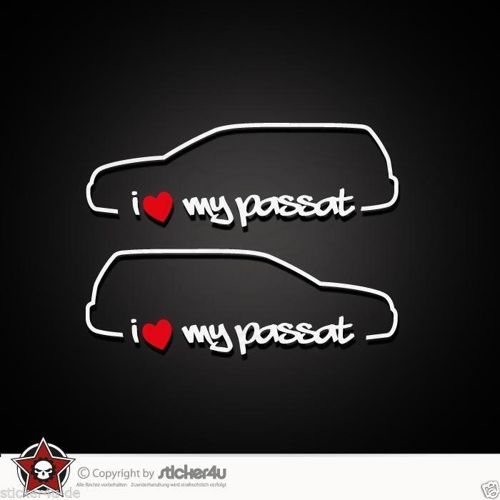 (558) 2x i Love my VW Passat Variant 3BG ( B5 ) Sticker Aufkleber OEM DUB VAG