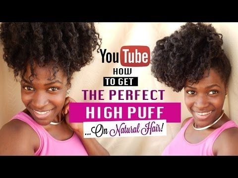High Puff on Natural Hair - High Puff Styles 2016! - YouTube