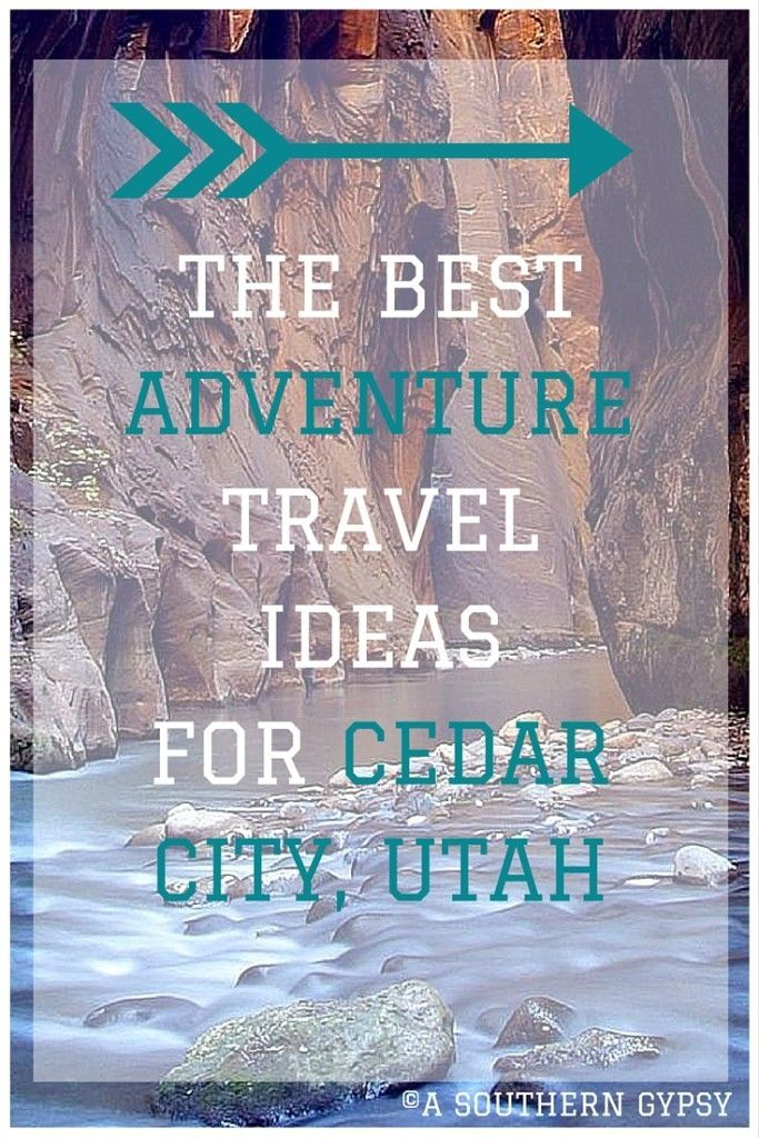 The Best Adventure Travel Ideas for Cedar City, Utah - A Southern Gypsy's Adventures:
