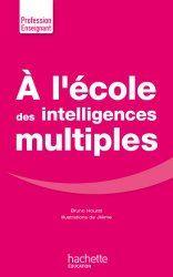 Donnez du sens à vos études » Identifier sa singularité et exploiter son potentiel grâce aux «intelligences multiples»