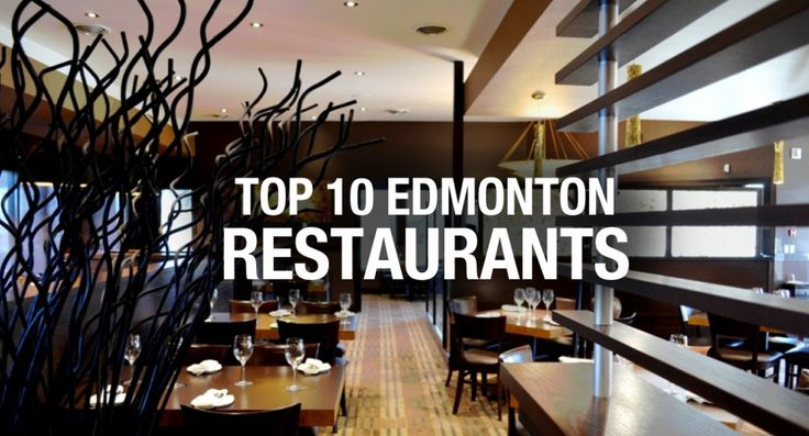 Top Ten Restaurants in Edmonton | Navut Blog