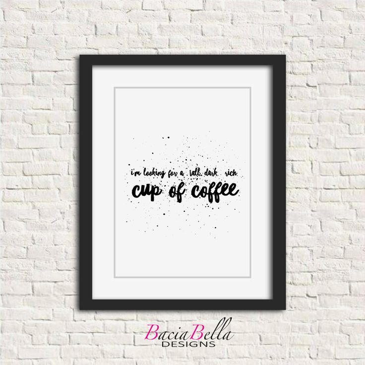 I'm Looking For A Tall, Dark, Rich, Cup of Coffee Funny Wall Art, Printable Art, Word Art, Home Decor, Coffee Wall Art, Coffee Printable by BaciaBellaDesign on Etsy