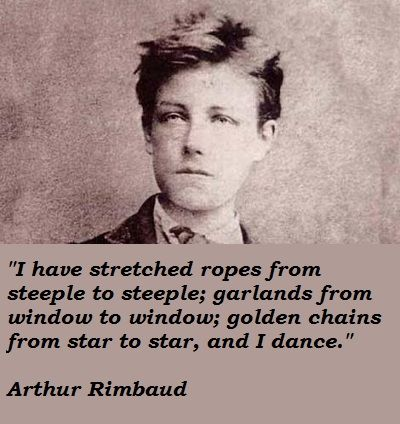 "Arthur Rimbaud produced his poetry while still in his late teens - Victor Hugo described him at the time as ""an infant Shakespeare"". rimbaud gave up creative writing altogether before the age of 20."
