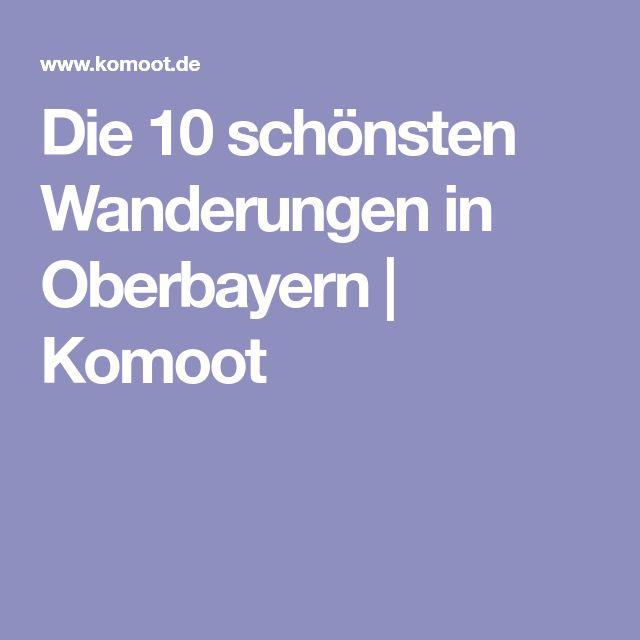 Die 10 Schonsten Wanderungen In Oberbayern Komoot Wanderung