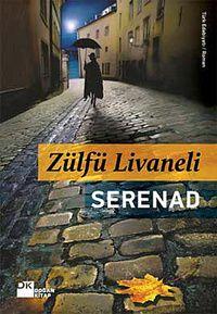KİTAP DÜNYAM: Serenad-Zülfü Livaneli