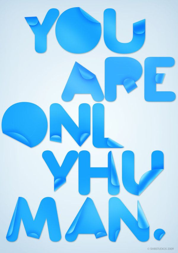 : Inspiration, Typography Design, Poster, Type, You Are, Human, Typographic Design