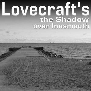 The Shadow Over Innsmouth | [Howard Phillips Lovecraft]