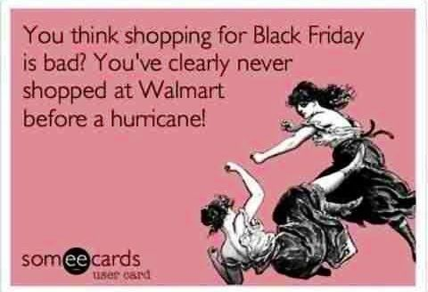 Seriously! If you call yourself a pro shopper but have never fought at Walmart for hurricane prep items, you are a weakling. :)