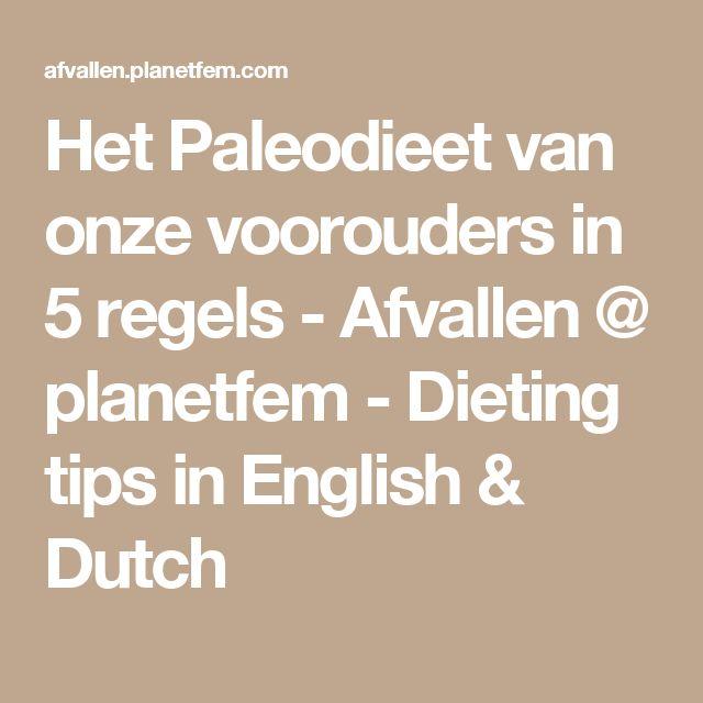 Het Paleodieet van onze voorouders in 5 regels - Afvallen @ planetfem - Dieting tips in English & Dutch