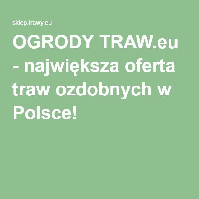 OGRODY TRAW.eu - największa oferta traw ozdobnych w Polsce!