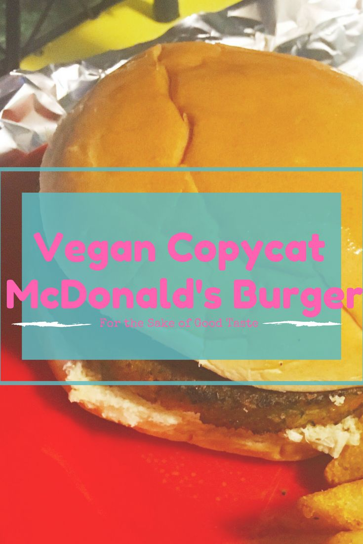 Vegan Copycat McDonald's Burgre | The perfect setup for your favourite veggie burger---kick it up a notch!