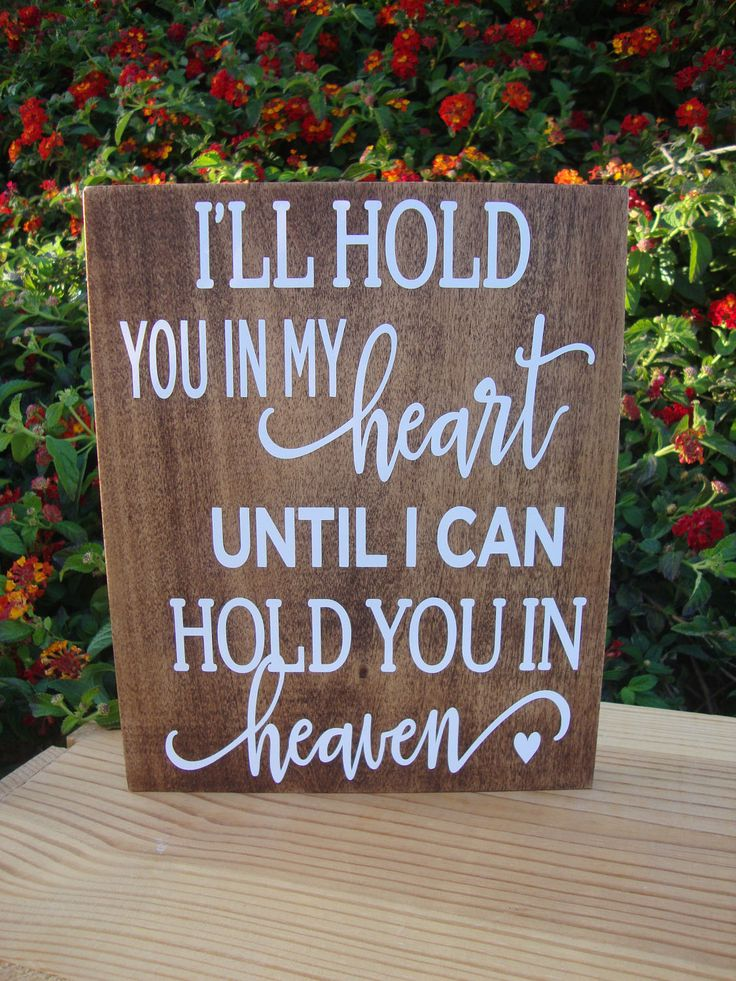 I'll hold you in my heart until I hold you in heaven, Memorial Sign, Condolence Sign, Condolence Gift, Sympathy Gift, Memorial Gift by DeannasCraftCottage on Etsy