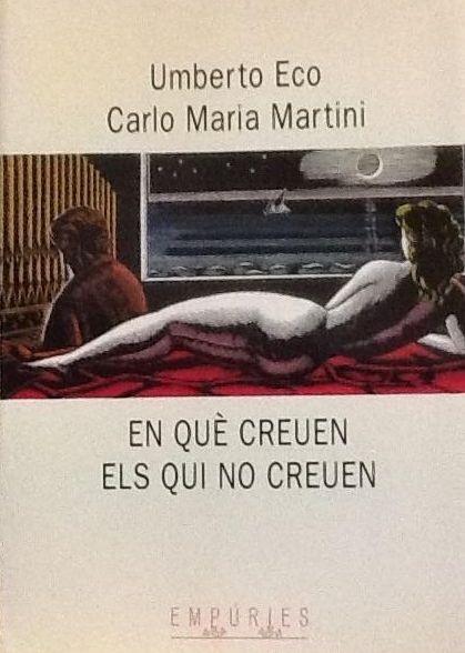 En què creuen els qui no creuen. Umberto Eco