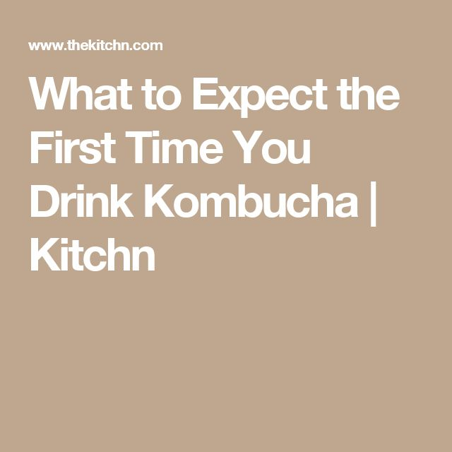 What to Expect the First Time You Drink Kombucha | Kitchn