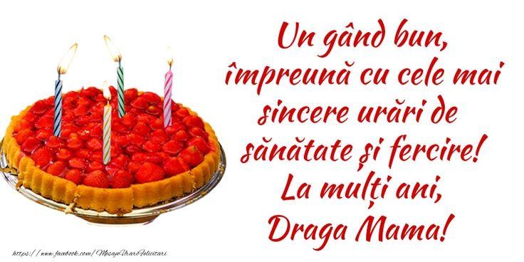 Felicitari de zi de nastere pentru Mama - Un gând bun, împreună cu cele mai sincere urări de sănătate și fercire! La mulți ani, draga mama!
