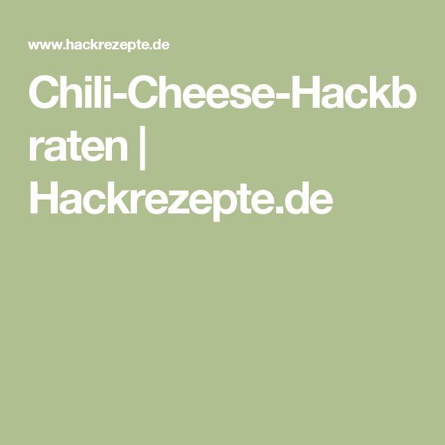 Chili-Cheese-Hackbraten   Hackrezepte.de