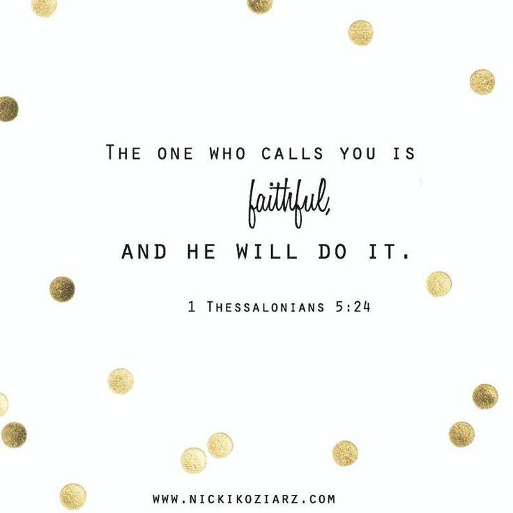 1 Thessalonians 5:24 #Scripture @nickikoziarz