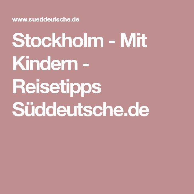 Stockholm - Mit Kindern - Reisetipps Süddeutsche.de