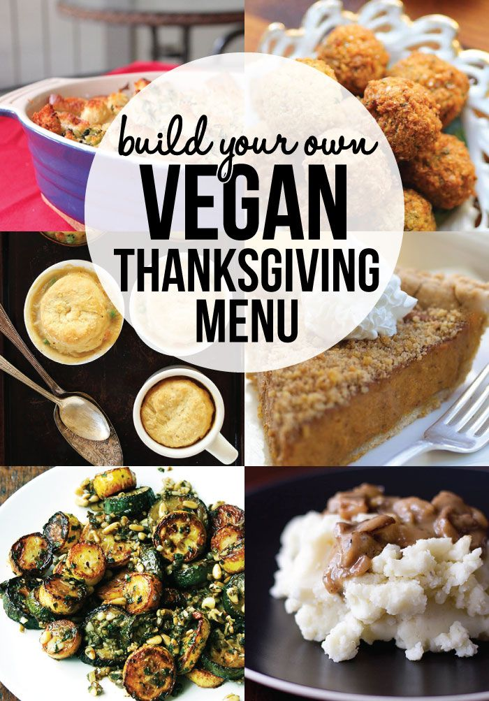 Build Your Own Vegan Thanksgiving Menu! #veganthanksgiving #veganthanksgivingrecipes