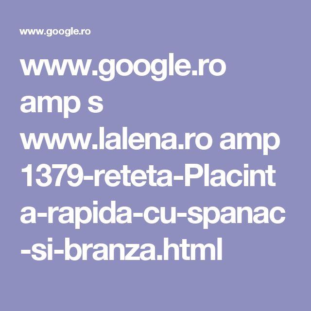 www.google.ro amp s www.lalena.ro amp 1379-reteta-Placinta-rapida-cu-spanac-si-branza.html