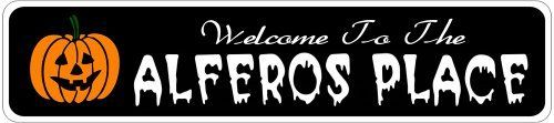 ALFEROS PLACE Lastname Halloween Sign - Welcome to Scary Decor, Autumn, Aluminum - 4 x 18 Inches by The Lizton Sign Shop. $12.99. Rounded Corners. Aluminum Brand New Sign. Predrillied for Hanging. 4 x 18 Inches. Great Gift Idea. ALFEROS PLACE Lastname Halloween Sign - Welcome to Scary Decor, Autumn, Aluminum 4 x 18 Inches - Aluminum personalized brand new sign for your Autumn and Halloween Decor. Made of aluminum and high quality lettering and graphics. Made to last for y...