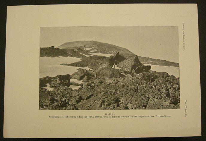 Etna. Cono terminale. Dalla colata di lava del 1838, a 2800 m. circa sul versante orientale (da una fotografia del cav. Vittorio Stella). s.d. (ma 1902). Etna - Vulcano - Sicilia - Colata - Veduta- Stampa - Geografia