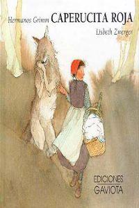 de Grimm Jacob (Autor), Grimm Wilhelm (Autor), Zwerger Lisbeth (Ilustrador).Relato del clásico cuento de Caperucita Roja