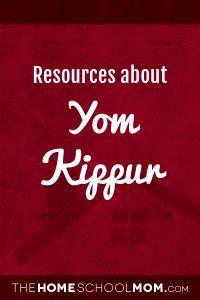 Yom Kippur - TheHomeSchoolMom