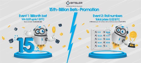 15 - Billion Bets - #Promotion   1.52 BTC in prizes   bitsler.com