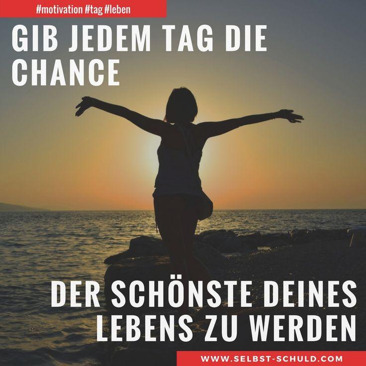 Gib jedem Tag die Chance der schönste deines Lebens zu werden.  Wie du heute zum guten Tag machst erfährst im Beitrag.  #motivation #tag #leben #erfolg #glück #wünsche #werte #persönlichkeitsentwicklung #kraft #crossfit #hiit #gedanken #finanziellefreiheit #passiveseinkommen #geld #ziele #fortschritt #können #selbstverwirklichung #job #schlank #muskeln #passion #glaube #freunde #arbeit #spass #selbstschuldcom