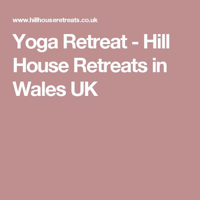Yoga Retreat - Hill House Retreats in Wales UK