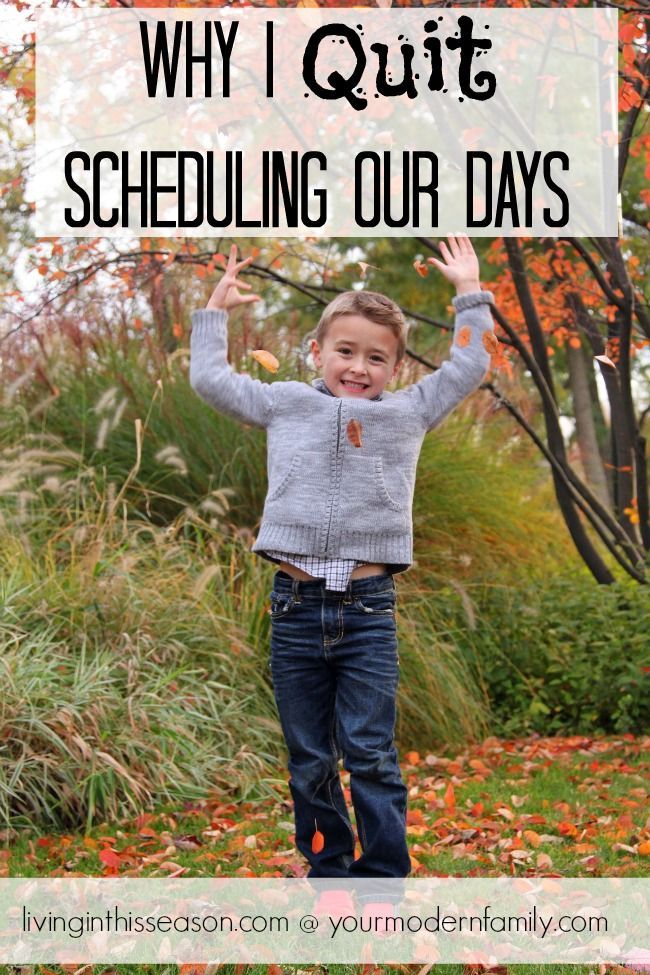 Why I Quit Scheduling -  Your Modern Family