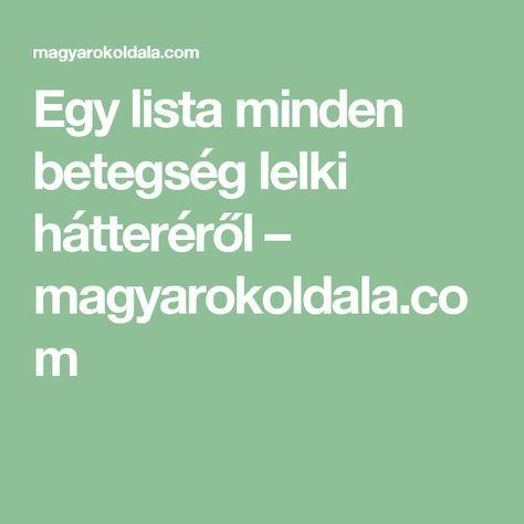 Egy lista minden betegség lelki hátteréről – magyarokoldala.com