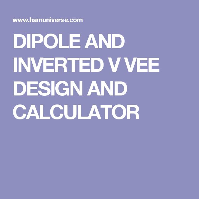 Dipole And Inverted V Vee Design And Calculator Antenna