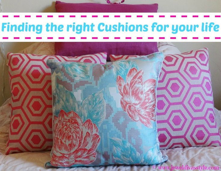 JDS - FINDING THE RIGHT CUSHION FOR YOUR LIFE - http://jeweldivasstyle.com/home-decor-style-finding-the-right-cushions-for-your-life/