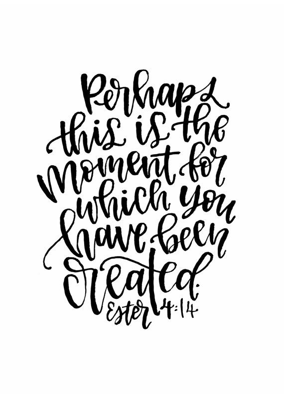 "Ester 4:14 - Perhaps this is the Moment for which you have been created"" Bible Verse Printable by MiniPress on Etsy"