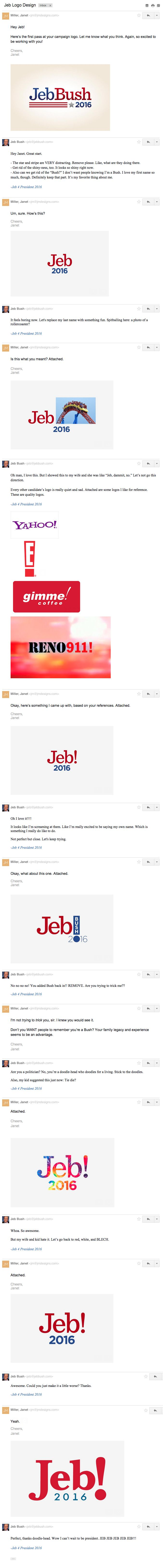 Humour - Leaked E-mail Between Jeb Bush and his Graphic Designer - - June 15, 2015 - After teasing us for months, Jeb Bush finally blew his load and announced that he's running for president in 2016. Along with this campaign announcement came a brand-new logo reveal: