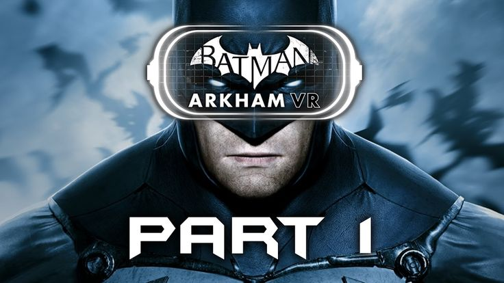 Batman Arkham VR Gameplay Walkthrough Part 1 - INTRO (PLAYSTATION VR) Fu...
