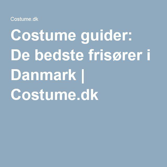 Costume guider: De bedste frisører i Danmark   Costume.dk