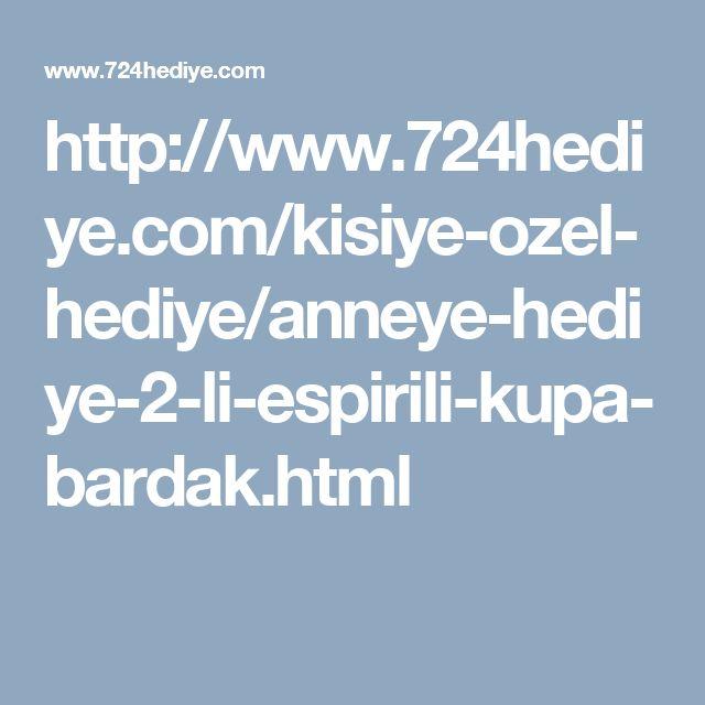 http://www.724hediye.com/kisiye-ozel-hediye/anneye-hediye-2-li-espirili-kupa-bardak.html