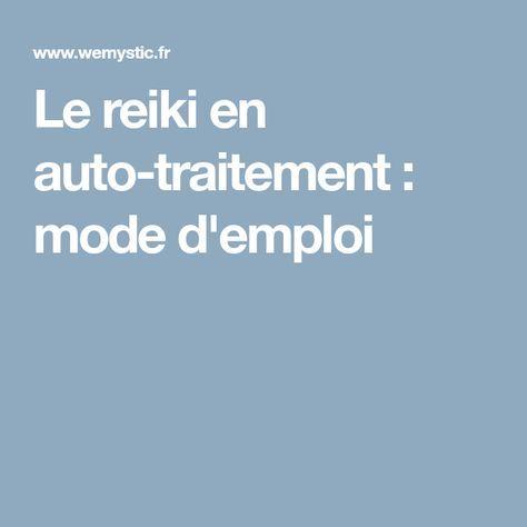 Le reiki en auto-traitement : mode d'emploi