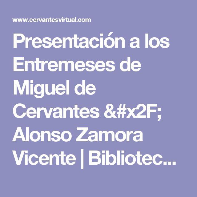 """Alonso Zamora Vicente presenta los """"Entremeses"""" de Miguel de Cervantes /  Biblioteca Virtual Miguel de Cervantes"""