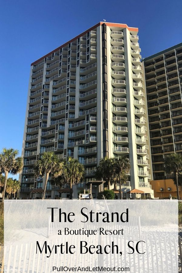 The Strand Hotel In Myrtle Beach Sc A Review Pulloverandletmeout Com Myrtle Beach Hotels Myrtle Beach Charleston Travel