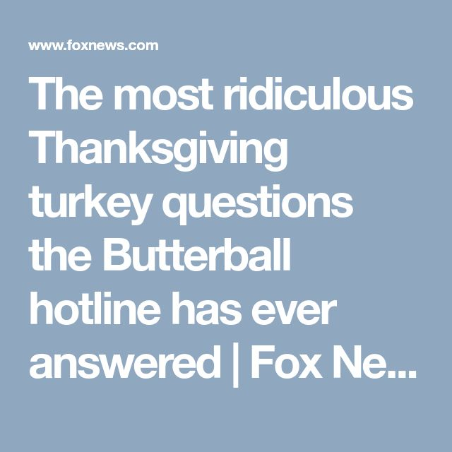 The most ridiculous Thanksgiving turkey questions the Butterball hotline has ever answered   Fox News