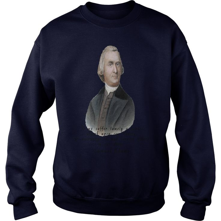 Samuel Adams Quote Mens Shirt  #gift #ideas #Popular #Everything #Videos #Shop #Animals #pets #Architecture #Art #Cars #motorcycles #Celebrities #DIY #crafts #Design #Education #Entertainment #Food #drink #Gardening #Geek #Hair #beauty #Health #fitness #History #Holidays #events #Home decor #Humor #Illustrations #posters #Kids #parenting #Men #Outdoors #Photography #Products #Quotes #Science #nature #Sports #Tattoos #Technology #Travel #Weddings #Women