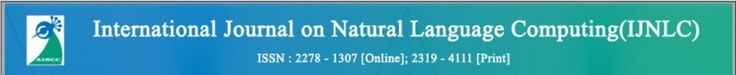International Journal on Natural Language Computing (IJNLC) ISSN: 2278 - 1307 [Online]; 2319 - 4111 [Print] http://airccse.org/journal/ijnlc/index.html    August 2016, Volume 5, Number 4     The Structured Compact Tag-Set for Luganda  http://aircconline.com/ijnlc/V5N4/5416ijnlc01.pdf  Robert Ssali Balagadde and Parvataneni Premchand, Osmania University, India      Segmenting Twitter Hashtags   http://aircconline.com/ijnlc/V5N4/5416ijnlc02.pdf  Jack Reuter1, Jhonata Pereira-Martins1 and Jugal…