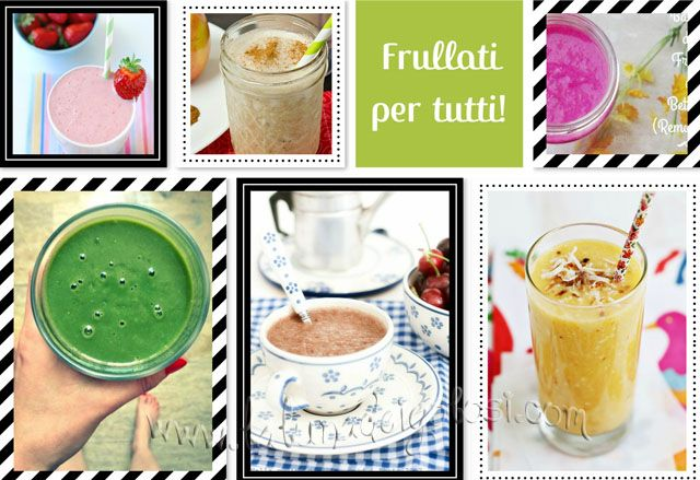 Frullati fatti in casa: 7 Smoothies Ideas!