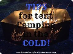 Camping in the Cold; Camping in cool weather tips; tent camping