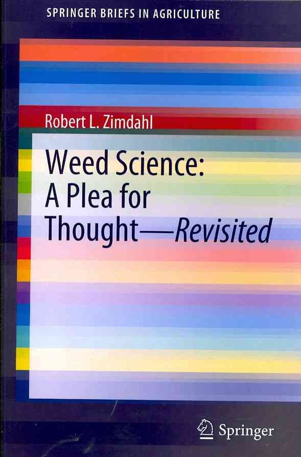 Weed Science: A Plea for Thought - Revisited