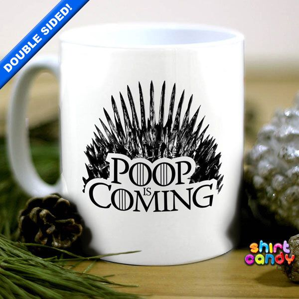 Game Of Thrones Funny Parody Poop Is Coming Coffee Mug Office Humour Cool Tea Khaleesi Gift For Him Her Co-Worker 11 fl oz Dishwasher Safe by ShirtCandy on Etsy https://www.etsy.com/listing/224979813/game-of-thrones-funny-parody-poop-is